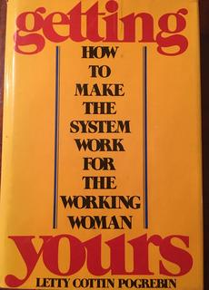 Getting Yours: How to Make the System Work For the Working Woman